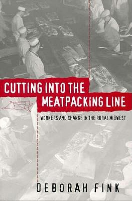 Cutting into the Meatpacking Line By Fink, Deborah