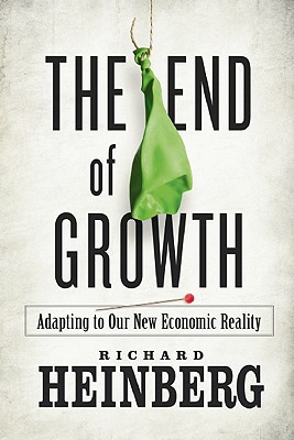 The End of Growth By Heinberg, Richard